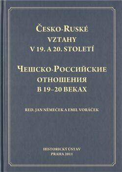 Česko-Ruské vztahy v 19. a 20. století - Jan Němeček, Emil Voráček