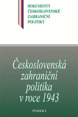 Československá zahraniční politika v roce 1943 - Kolektiv