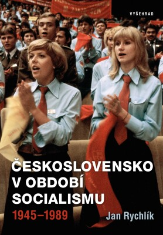 Československo v období socialismu 1945-1989 - Jan Rychlík