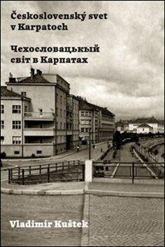 Československý svet v Karpatoch - Vladimír Kuštek