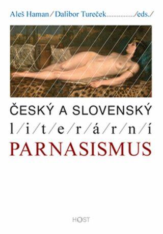Český a slovenský literární parnasismus - Dalibor Tureček, Aleš Haman