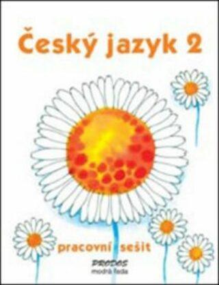 Český jazyk 2 - pracovní sešit - 2. ročník - Hana Mikulenková, Radek Malý