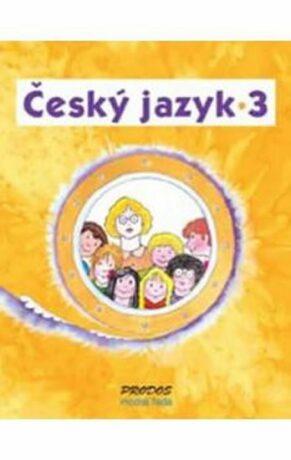 Český jazyk 3 - 3. ročník - Hana Mikulenková, Radek Malý