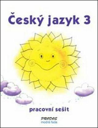 Český jazyk 3 - pracovní sešit - 3. ročník - Hana Mikulenková, Radek Malý