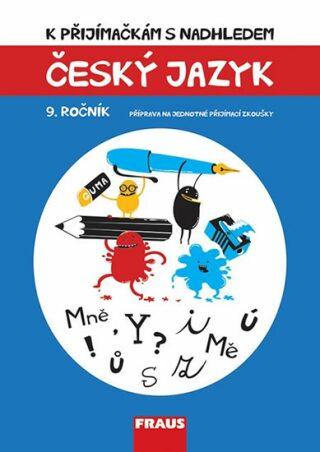 Český jazyk 9. ročník - K přijímačkám s nadhledem - Vladimíra Bezpalcová, Michaela Králová