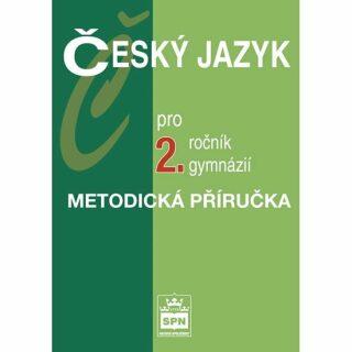 Český jazyk pro 2.ročník gymnázií - Metodická příručka - Jiří Kostečka