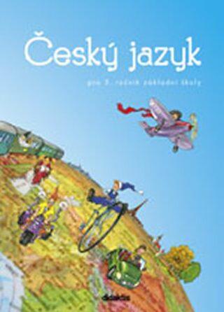 Český jazyk pro 3.ročník ZŠ - Učebnice - Hana Burianová, Ludmila Jízdná