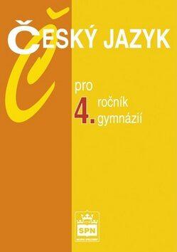 Český jazyk pro 4. ročník gymnázií - Jiří Kostečka