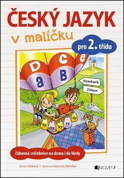 Český jazyk v malíčku pro 2. třídu - Lucie Víchová