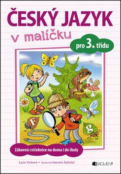 Český jazyk v malíčku pro 3. třídu - Lucie Víchová