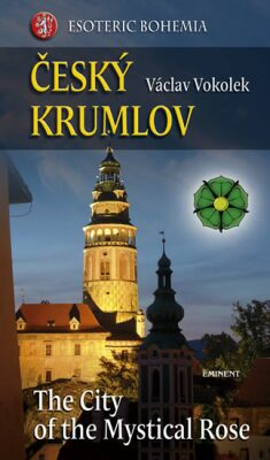Český Krumlov - The City ot the Mystical Rose - Václav Vokolek