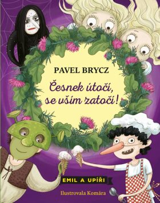 Česnek útočí, se vším zatočí - Pavel Brycz