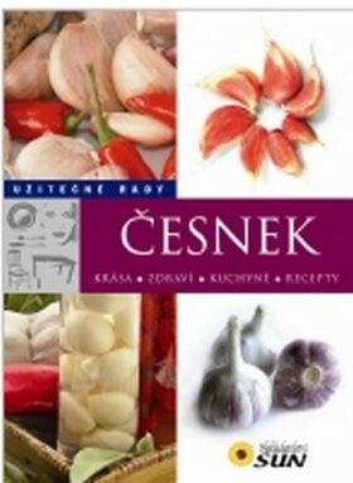 Česnek - Užitečné rady - neuveden