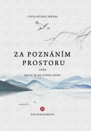 Cesta bílého jeřába - Eva Joachimová