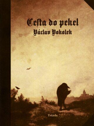 Cesta do pekel - Václav Vokolek