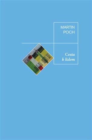 Cesta k lidem - Martin Poch