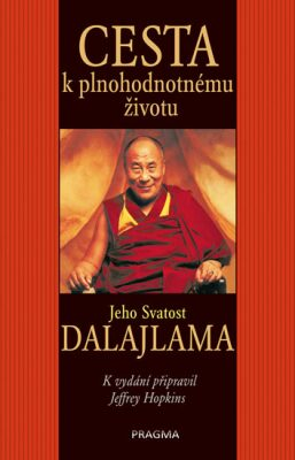 Cesta k plnohodnotnému životu - Jeho Svatost Dalajláma, Jeffrey Hopkins