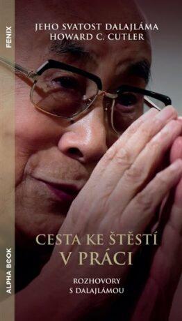 Cesta ke štěstí v práci - Jeho Svatost Dalajláma