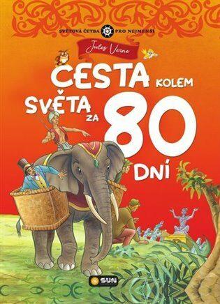 Cesta kolem světa za 80 dní - světová četba pro nejmenší - Jules Verne