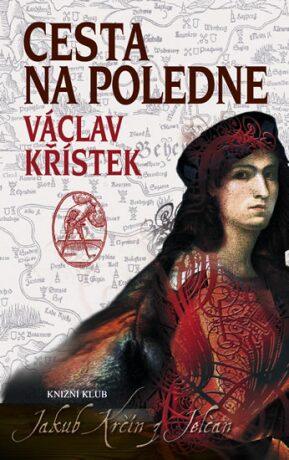 Cesta na poledne - 2. vydání - Václav Křístek