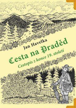 Cesta na Praděd - Jan Havelka, Václav Roháč