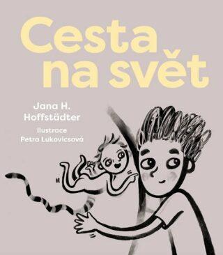 Cesta na svět - Jana H. Hoffstädter