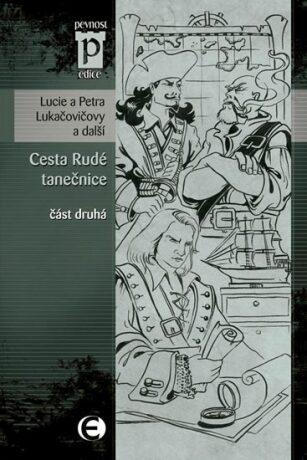 Cesta Rudé tanečnice (část druhá) - Lukačovičovy Lucie a Petra