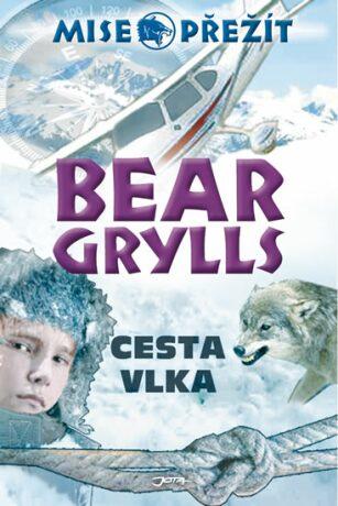 Cesta vlka - Bear Grylls
