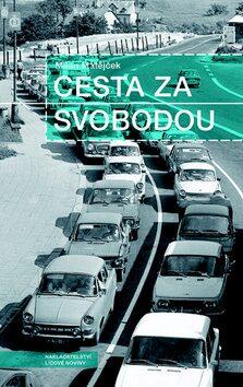 Cesta za svobodou - Milan Matějček
