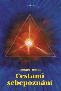 Cestami sebepoznání - Eduard Tomáš
