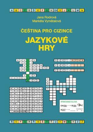 Čeština pro cizince - Jazykové hry - Rodrová Jana, Vymětalová Markéta