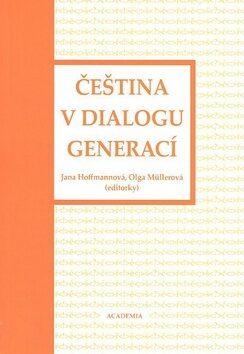Čeština v dialogu generací - Jana Hoffmannová, Olga Müllerová