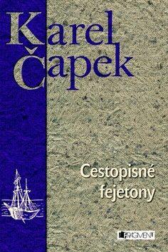 Cestopisné fejetony - Karel Čapek