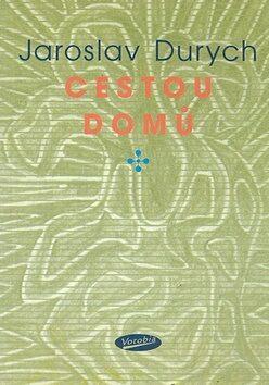 Cestou domů - Jaroslav Durych