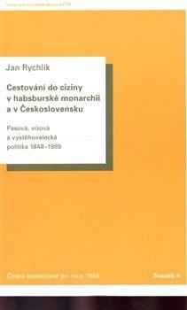 Cestování do ciziny v habsburské monarchii a v Československu - Jan Rychlík