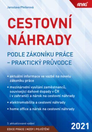 Cestovní náhrady podle zákoníku práce 2021 - Jaroslava Pfeilerová