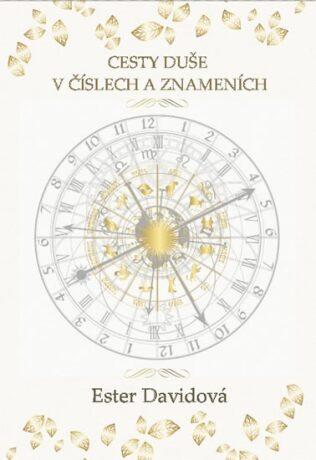 Cesty duše v číslech a znameních - Ester Davidová