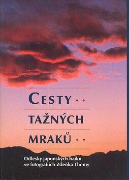 Cesty tažných mraků - Zdeněk Thoma