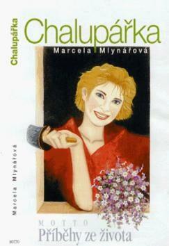 Chalupářka - Marcela Mlynářová