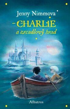 Charlie a Zrcadlový hrad - Jenny Nimmová