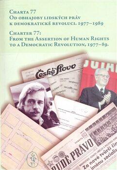 Charta 77. Od obhajoby lidských práv k demokratické revoluci, 1977 - 1989 - Kolektiv