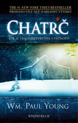 Chatrč - William Paul Young