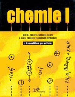 Chemie I s komentářem pro učitele - Kolektiv