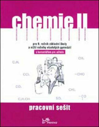 Chemie II - Pracovní sešit s komentářem pro učitele - Kolektiv