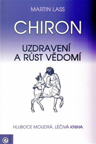 Chiron - Uzdravení a růst vědomí - Martin Lass