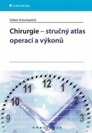 Chirurgie – stručný atlas operací a výkonů - Schumpelick Volker