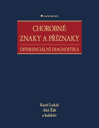 Chorobné znaky a příznaky - Aleš Žák, Karel Lukáš