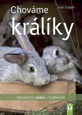 Chováme králíky - Axel Guthjahr