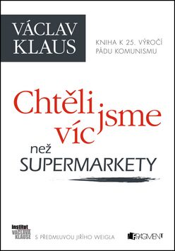 Václav Klaus – Chtěli jsme víc než supermarkety - Václav Klaus