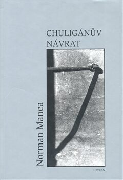 Chuligánův návrat - Norman Manea,